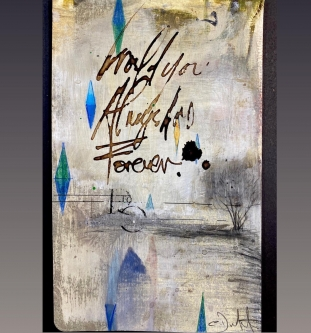 Carl White |   Would you always and forever |   8 x 5 |   $150.