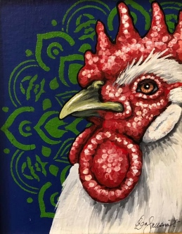 "ERIC FAUSNACHT   ""Rooster""  VI  Acrylic  10  x 8  $250."