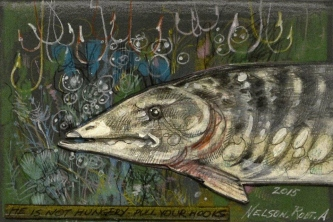 HE IS NOT HUNGRY, PULL YOUR HOOKS -SOLD